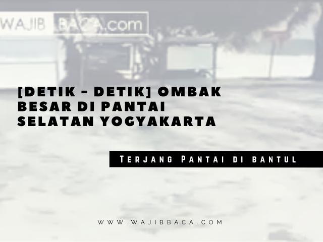 [Detik - Detik] Pantai Wisata di Yogyakarta Diterjang Ombak Besar