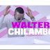 AUDIO | Walter Chilambo – Unaniona | DOWNLOAD
