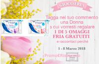 Logo Fria : concorso ''Festa della Donna'' e fai vincere gratis 1 di 5 omaggi