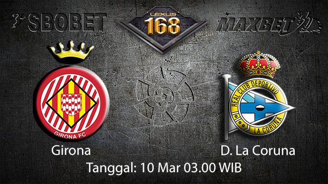 BOLA88 - PREDIKSI TARUHAN BOLA GIRONA VS D. LA CORUNA 10 MARET 2018 ( SPANISH LA LIGA )