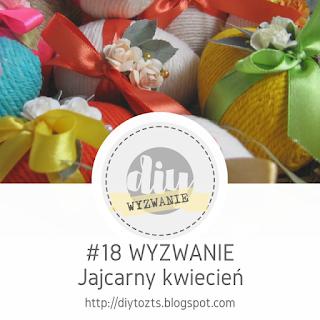 http://diytozts.blogspot.ie/2017/04/18-wyzwanie-jajcarny-kwiecien.html