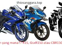 Pilih yang mana? CBR150, GSXR150 atau R15