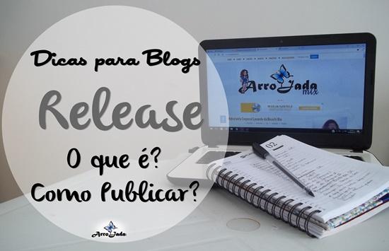 Dica para Blogs: Releases - O Que é e Como Publicar?