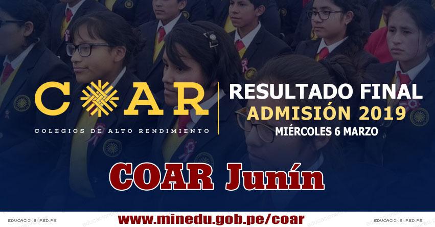 COAR Junín: Resultado Final Examen Admisión 2019 (6 Marzo) Lista de Ingresantes - Colegios de Alto Rendimiento - MINEDU - www.drejunin.gob.pe