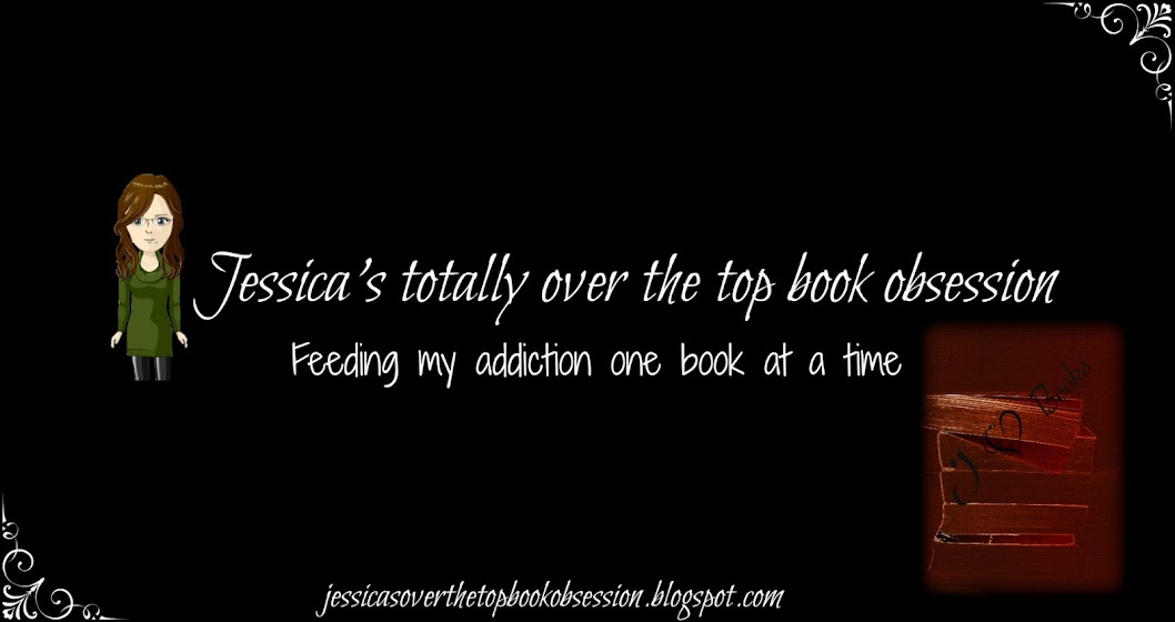 Jessica's Totally Over The Top Book Obsession