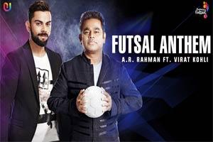 Futsal Anthem Lyrics - AR Rahman Ft Virat Kohli