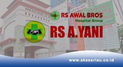 Lowongan Rumah Sakit Awal Bros A. Yani Pekanbaru Desember 2017