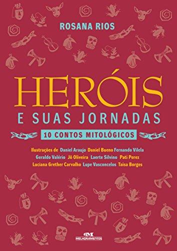 Heróis e Suas Jornadas 10 Contos Mitológicos Rosana Rios