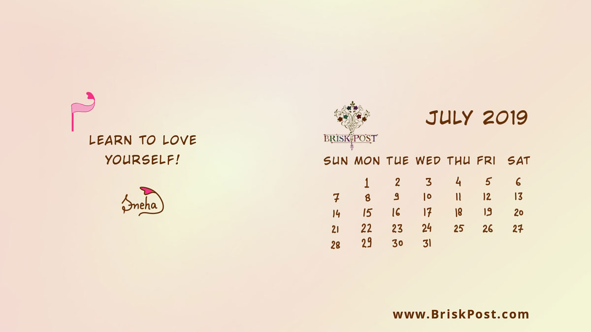 July 2019 calendar with flag illustration with pink-white background and message, love yourself to boost up the positive attitude