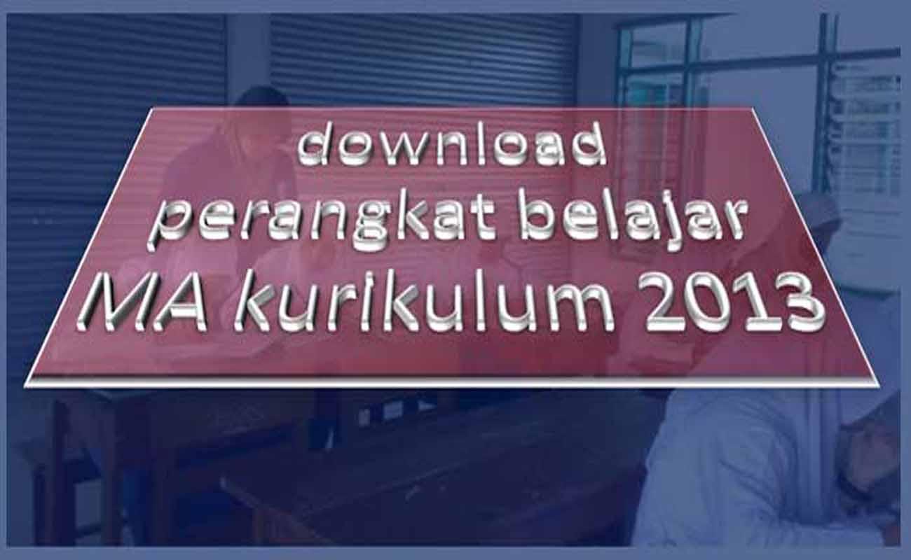 Download Perangkat Belajar Kurikulum 2013 Untuk MA