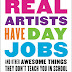 """Real Artists Have Day Jobs & Other Awesome Things They Don't Teach You In School"" by Sara Benincasa"