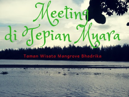 Meeting di Tepian Muara