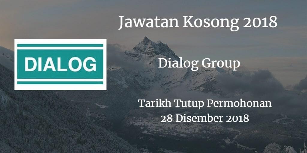 Jawatan Kosong Dialog Group 28 Disember 2018