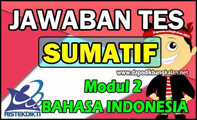 Jawaban Soal Test sumatiff Modul 2 Bahasa Indonesia