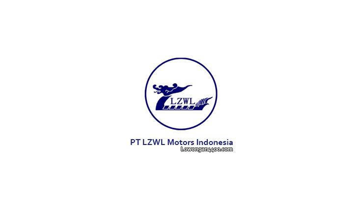 Lowongan Kerja PT. LZWL Motors Indonesia GIIC Cikarang