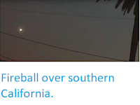 http://sciencythoughts.blogspot.co.uk/2017/12/fireball-over-southern-california.html