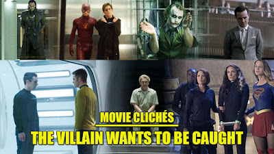 Movie cliches villain wants to be caught captured