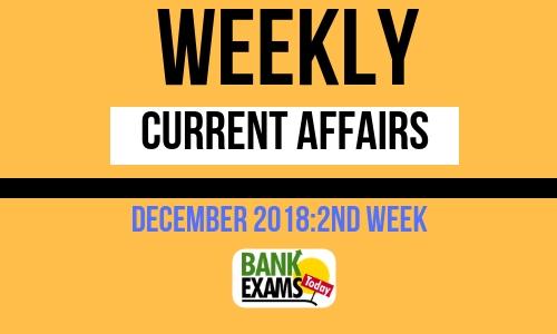 Weekly Current Affairs December 2018: Week II