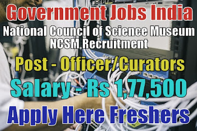 National Council of Science Museums NCSM Recruitment 2018