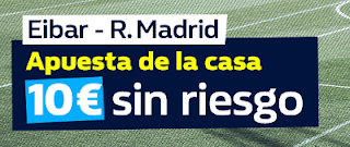william hill promocion Eibar vs Real Madrid 10 marzo