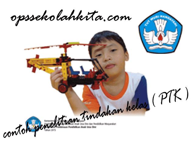 Download Contoh Laporan Penelitian Tindakan Kelas TK , SD, SMP, SMA Format File Pdf