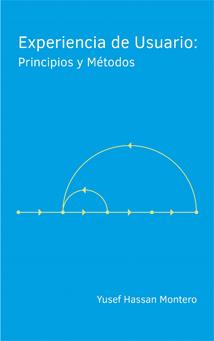 Portada del libro Experiencia de Usuario: Principios y Métodos de Yusef Hassan Montero