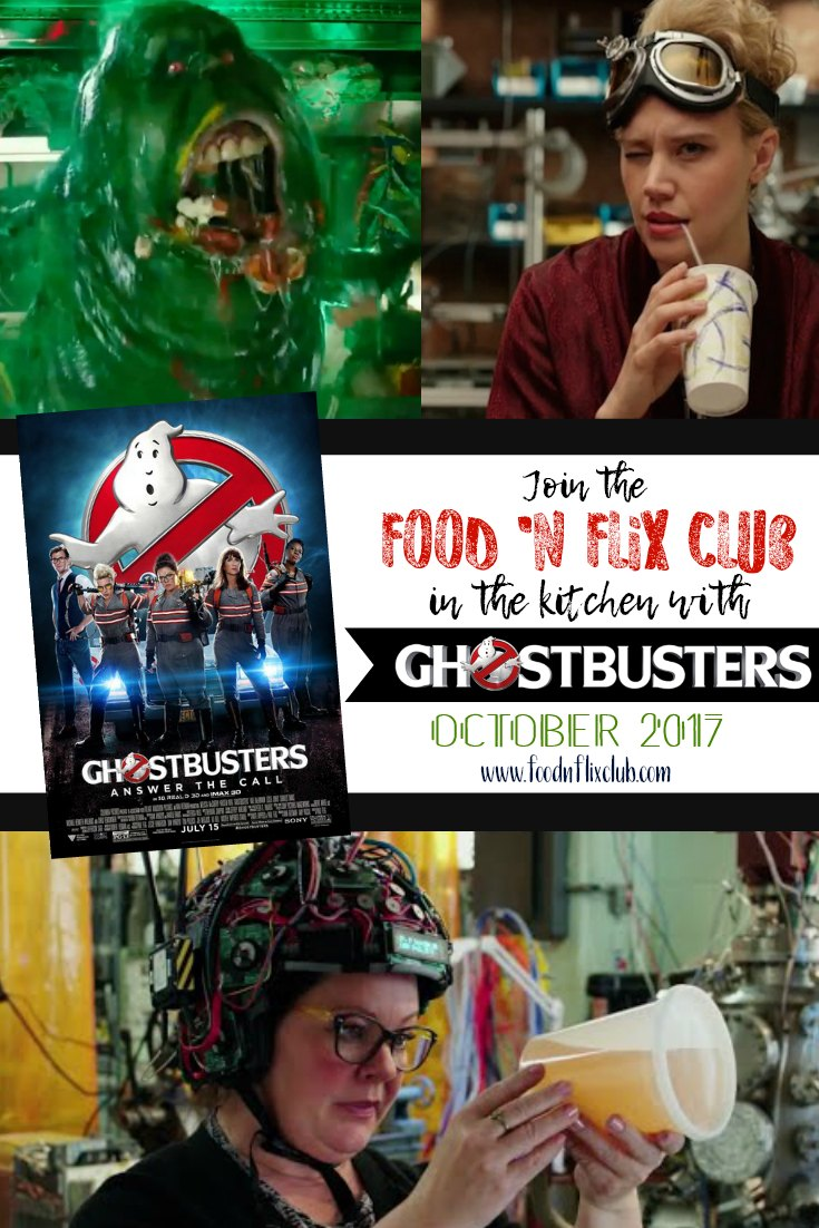 Ghostbusters 2016 inspired recipes with #FoodnFlix in October!