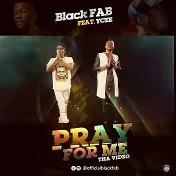 VIDEO: Black Fab – Pray For Me Ft. Ycee
