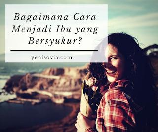 bagaimana cara menjadi ibu yang bersyukur?