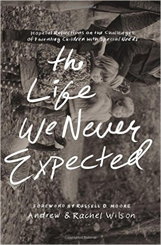 The life we never expected by Andrew and Rachel Wilson book review