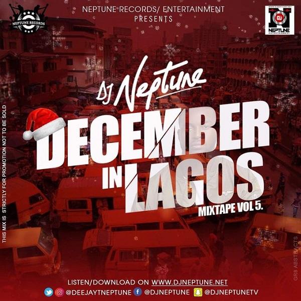 DOWNLOAD MIXTAPE : DJ Neptune - December in Lagos vol. 5