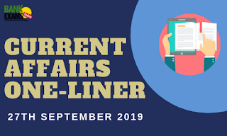 Current Affairs One-Liner: 27th September 2019
