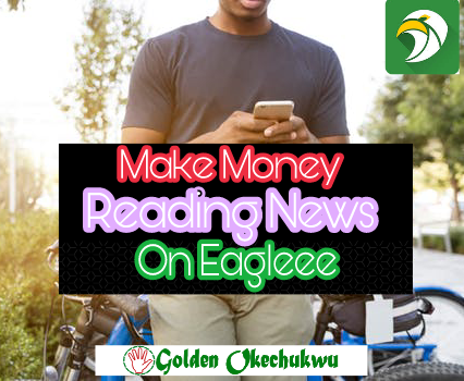 Make Money Reading News With The Eagleee News App For Free [Legit]
