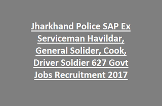 Jharkhand Police SAP Ex Serviceman Havildar, General Solider, Cook, Driver Soldier 627 Govt Jobs Recruitment 2017