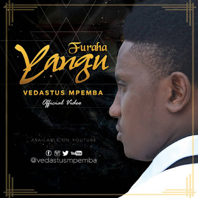 Vedastus Mpemba - Furaha Yangu (Official Music Video)