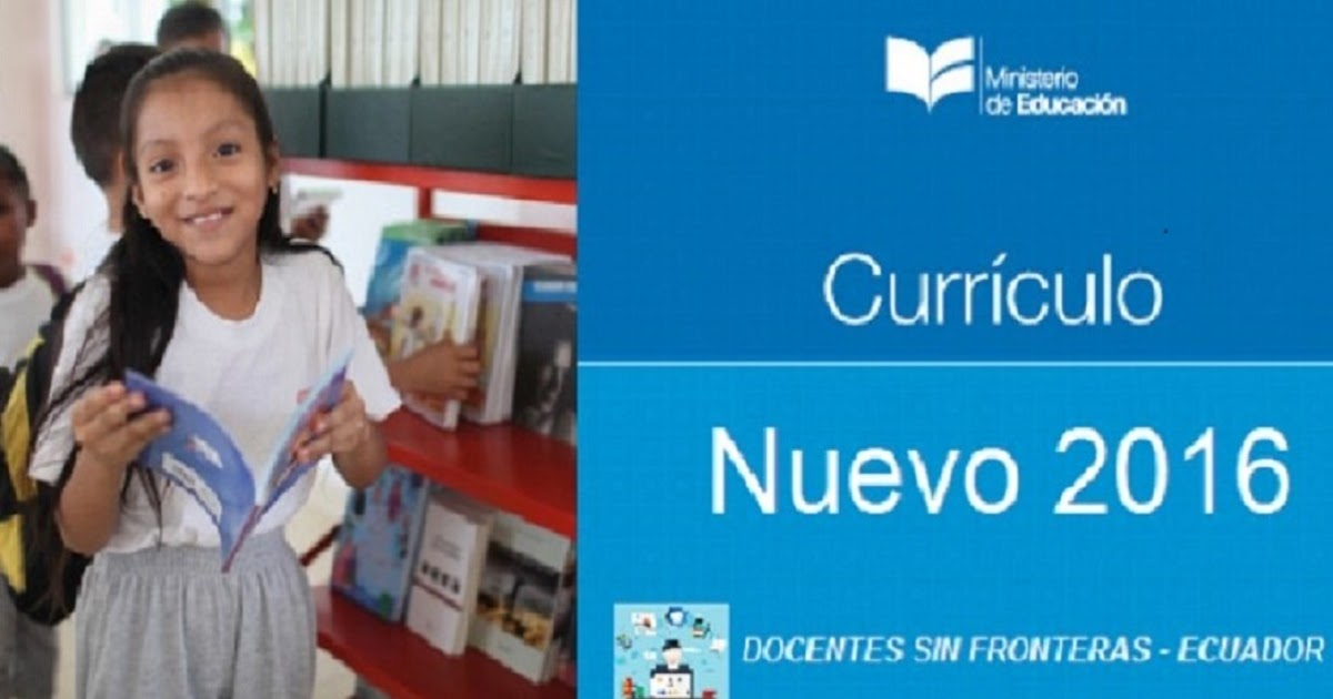 Docentes sin fronteras ecuador nuevo curriculo para los for Nuevo curriculo de educacion inicial