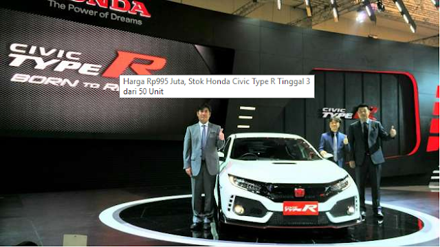 Wow Harga 995 Juta Stok Honda Civic Type R Tinggal 3