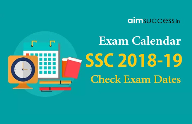 SSC Calendar 2018-19 Check SSC Exam Dates