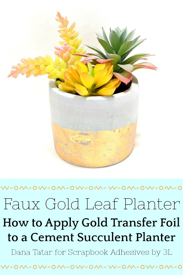DIY Faux Gold Leaf Succulent Planter Tutorial with Foil Transfer and Adhesive Sheets