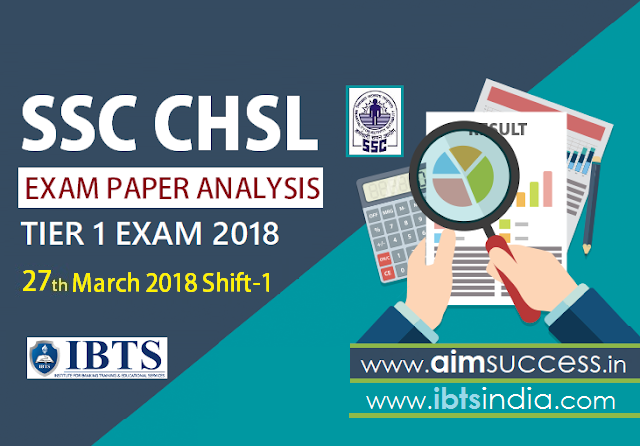 SSC CHSL Tier-I Exam Analysis 27th March 2018: Shift - 1