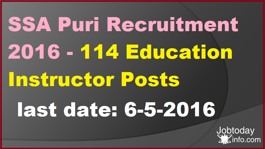 SSA Puri Recruitment 2016 - 114 Education Instructor Posts