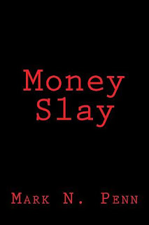 Money Slay - a philosophical thriller by Mark N. Penn