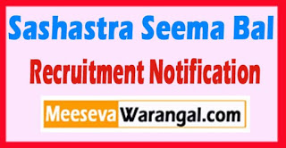 SSB Sashastra Seema Bal Recruitment Notification 2017