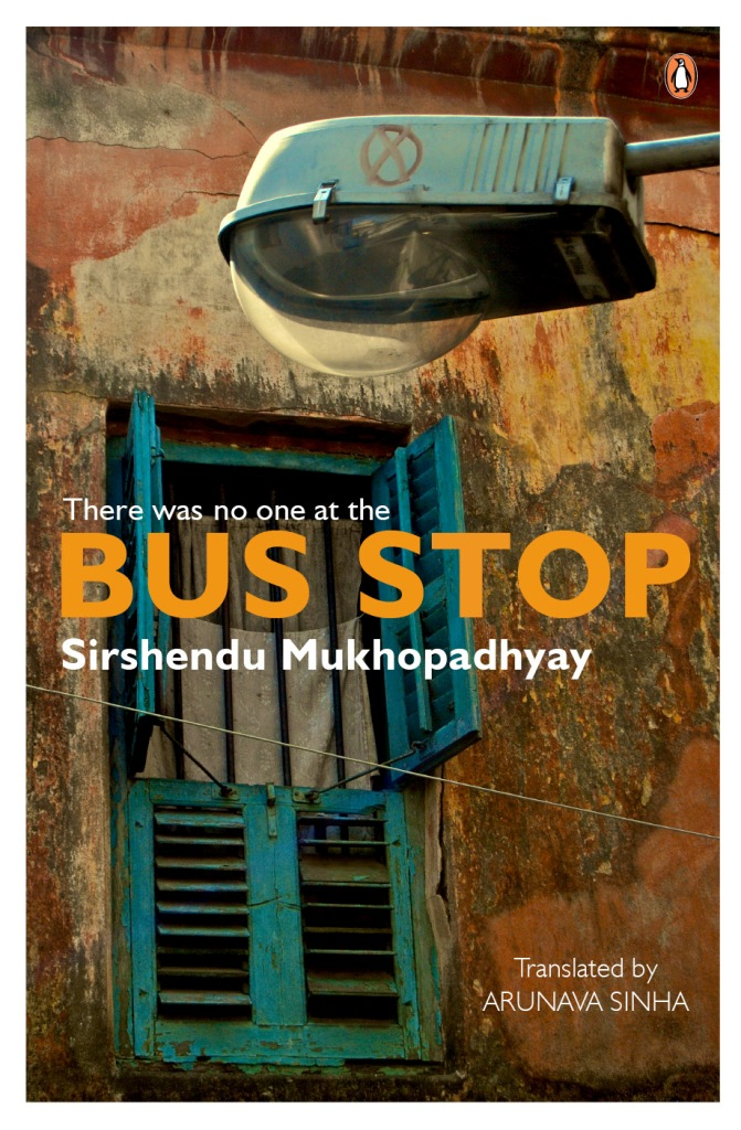 There was no one at the Bus Stop by Sirshendu Mukhopadhyay