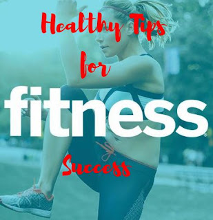 Healthy Fitness tips