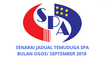 Senarai Jadual Temuduga SPA Bulan Ogos & September 2018