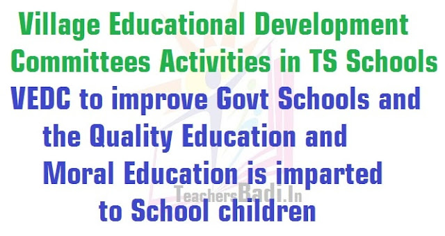 Village Educational Development Committees,VEDC Activities,TS Schools