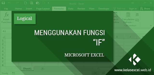 Menggunakan Fungsi IF Microsoft Excel