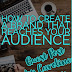 How to Create a Brand that Reaches Your Audience - Guest Post by Caroline George