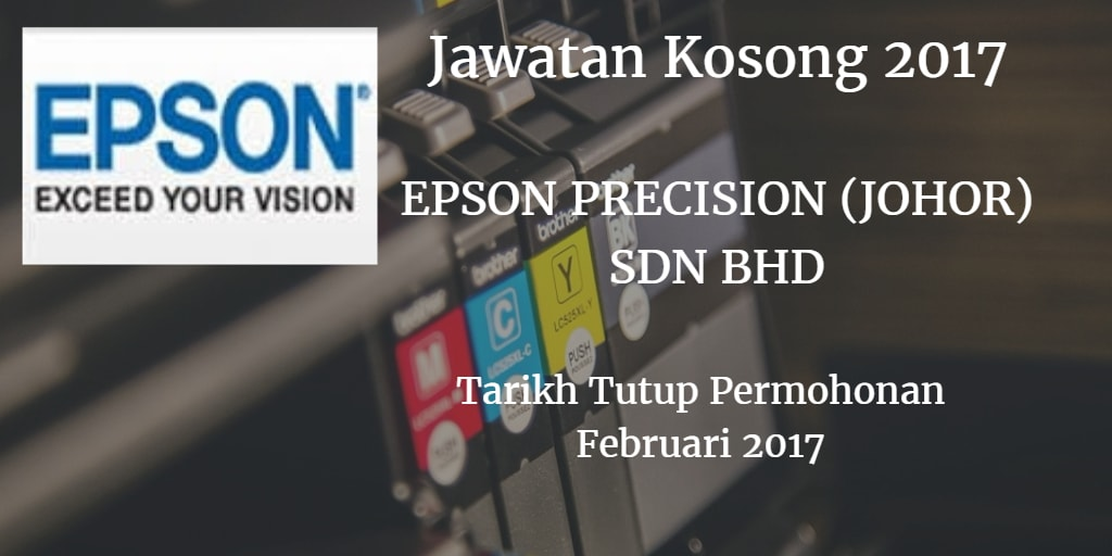 Jawatan Kosong EPSON PRECISION (JOHOR) SDN BHD Februari 2017